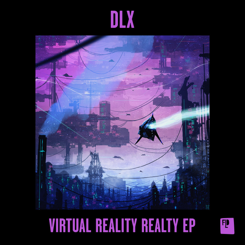 DLX - Virtual Reality Realty EP