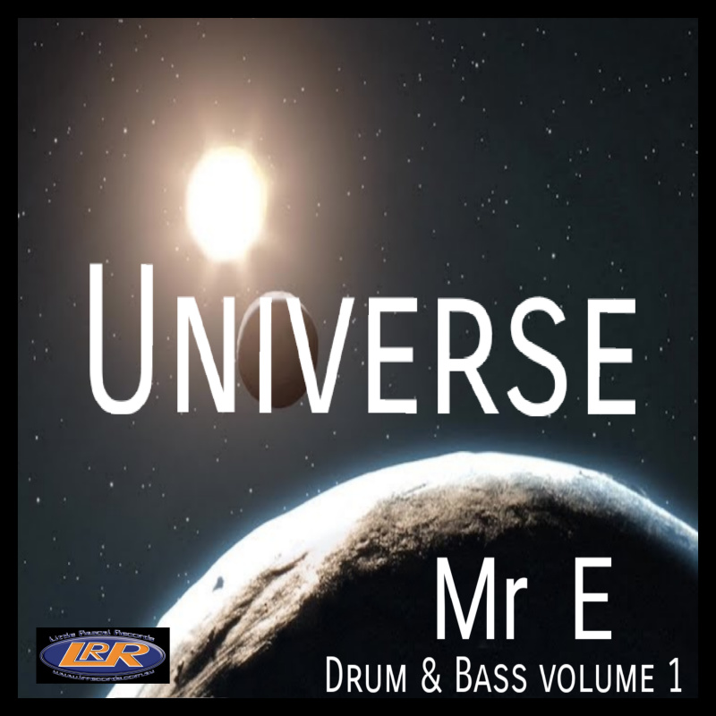 Mr E - Universe - Drum & Bass Volume 1