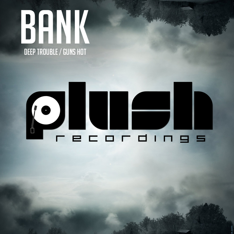 Bank - Deep Trouble / Guns Hot