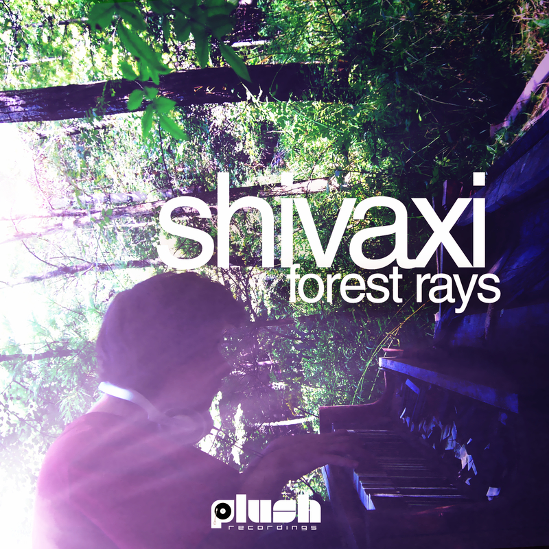 Shivaxi - Forest Rays EP