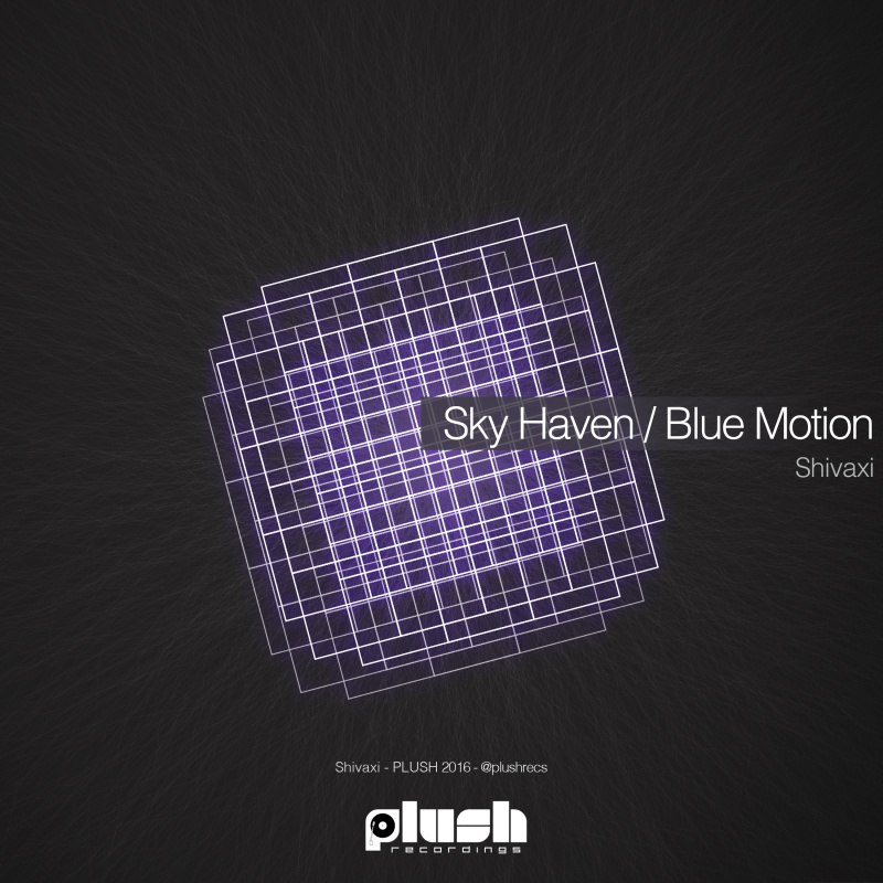 Shivaxi - Sky Haven / Blue Motion