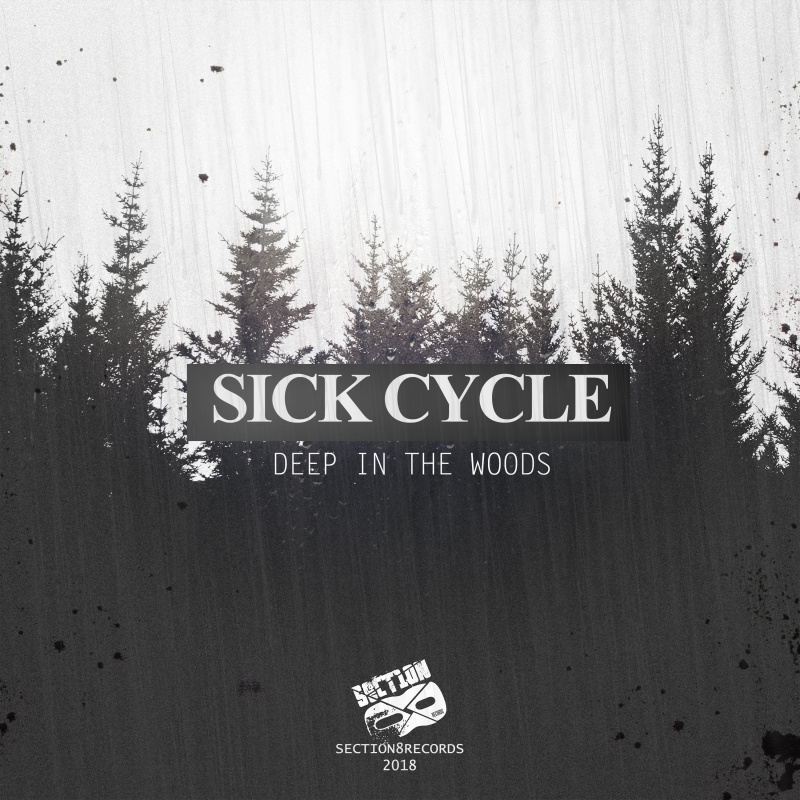 Sick Cycle - Deep In The Woods