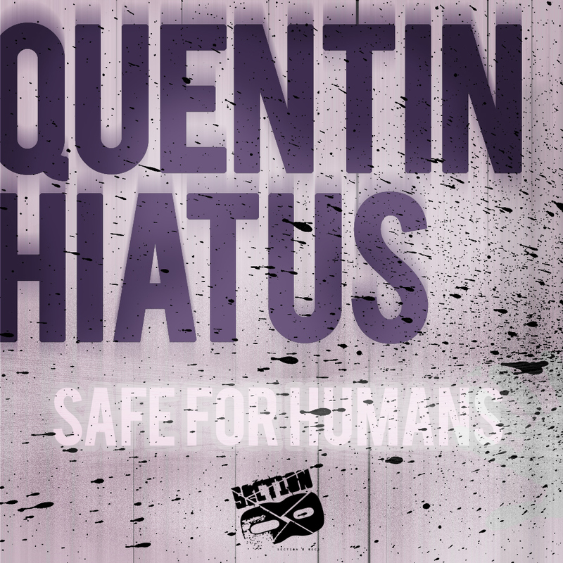 Quentin Hiatus - Safe For Humans EP