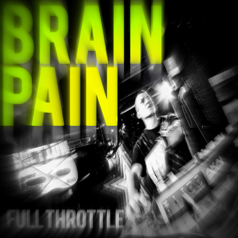 Brainpain - Full Throttle EP