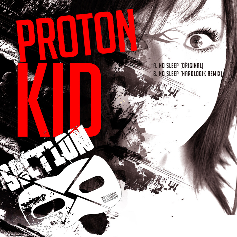 Proton Kid - No Sleep